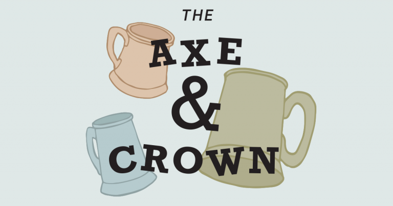 Bonus Episode: The Axe & Crown S2 — A Dangerous Cocktail