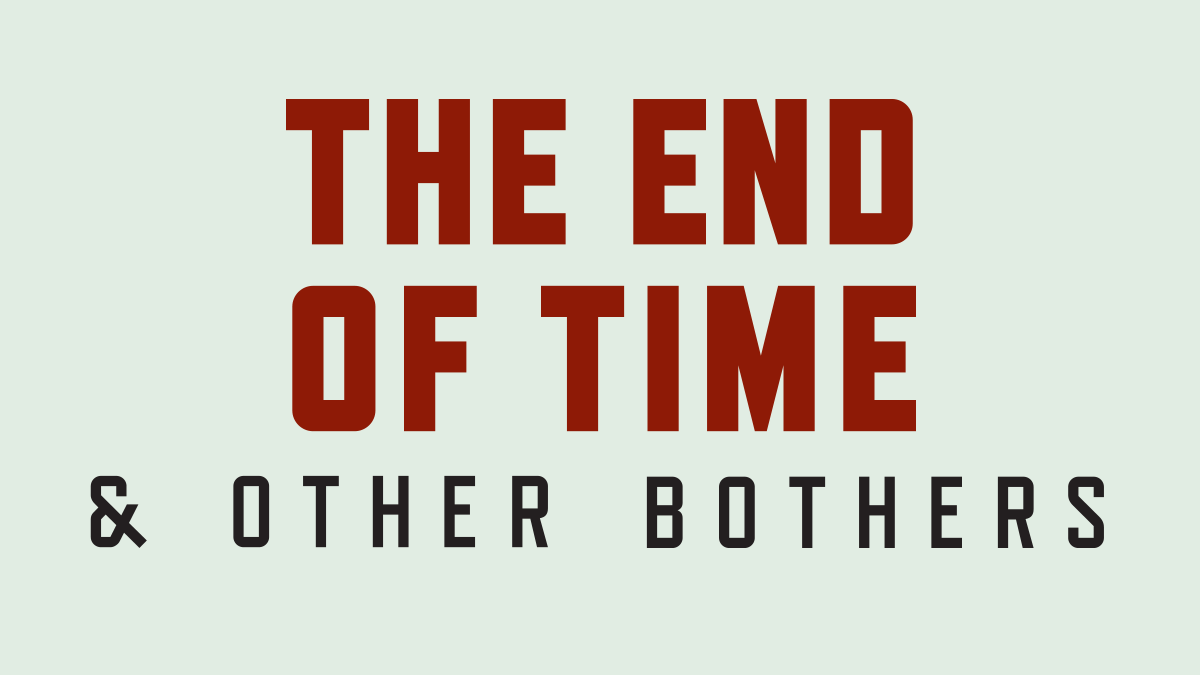 The End of Time and Other Bothers - The World of Alba Salix